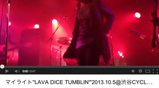 """LAVA DICE TUMBLIN'""2013.10.5@渋谷CYCLONE"